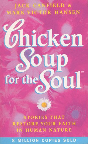 9780091854287: Chicken Soup for the Soul: Stories That Restore Your Faith in Human Nature