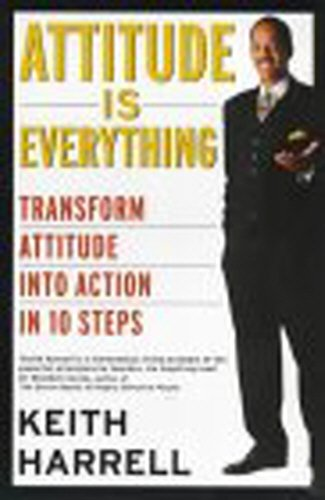 9780091854294: Attitude is Everything: Transform Attitude into Action in 10 Steps
