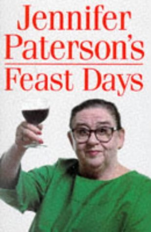 9780091854324: Jennifer Paterson's Feast Days: Over 150 Recipes from TV's Cookery Star