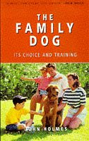 9780091854447: The Family Dog: Its Choice and Training