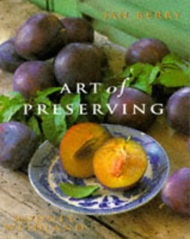9780091854478: Art of Preserving