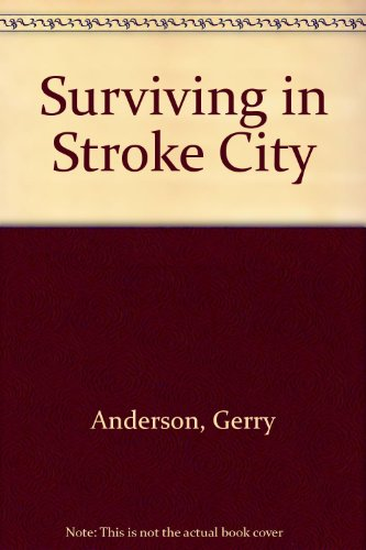 9780091855307: Surviving in Stroke City