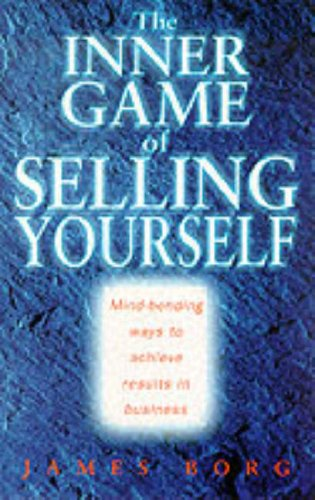 9780091856021: The Inner Game of Selling Yourself