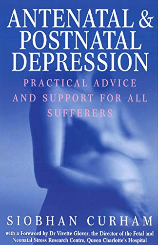 9780091856076: Antenatal And Postnatal Depression: Practical Advice and Support for All Sufferers