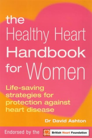 9780091856106: The Healthy Heart Handbook for Women (Positive Health)