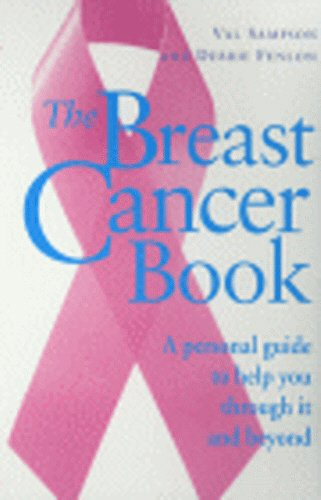 9780091856137: The Breast Cancer Book: A Personal Guide to Help You Through it and Beyond (Positive health)