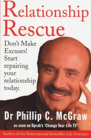 9780091856182: RELATIONSHIP RESCUE: DON'T MAKE EXCUSES! START REPAIRING YOUR RELATIONSHIP TODAY
