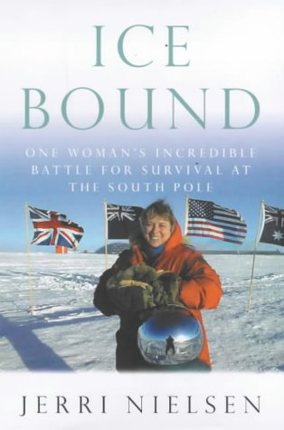 9780091856236: Ice Bound: One Woman's Incredible Battle for Survival at the South Pole