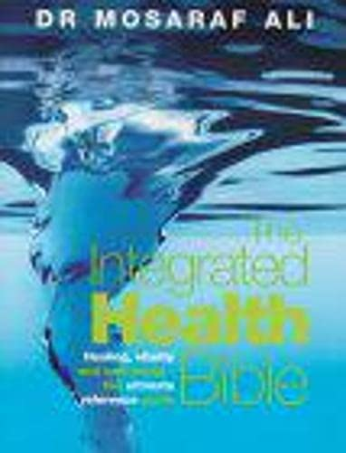 9780091856267: The Integrated Health Bible: Healing, Vitality and Well-Being - The Ultimate Reference Guide