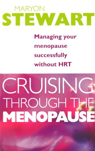 9780091856502: Cruising Through the Menopause: Managing Your Menopause Successfully without HRT