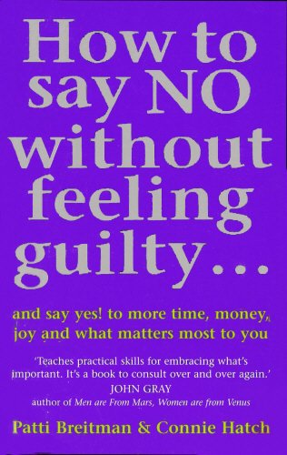 9780091856526: How to Say No Without Feeling Guilty