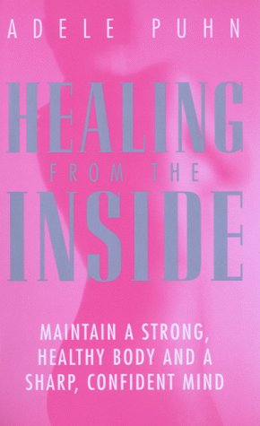9780091856540: Healing from the Inside: Maintain a Strong, Healthy Body and a Sharp, Confident Mind