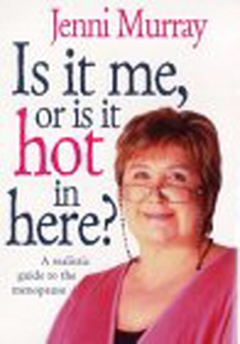 9780091856618: Is It Me, or Is It Hot in Here?