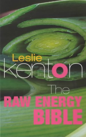 9780091856649: The Raw Energy Bible: Packed With Raw Energy Goodness and Food Combining Facts