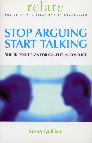 9780091856694: Stop Arguing, Start Talking: The 10 Point Plan for Couples in Conflict (Relate)