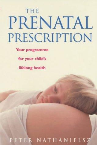 9780091856915: The Prenatal Prescription