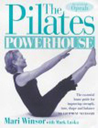 9780091856922: The Pilates Powerhouse: The Essential Home Guide for Improving Strength, Tone, Shape and Balance, No Equipment Necessary