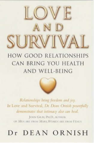 9780091857042: Love and Survival: The Scientific Basis for the Healing Power of Intimacy