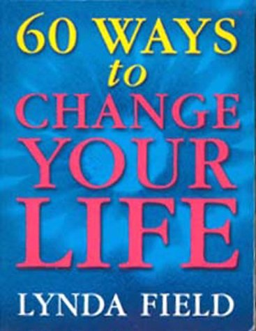 9780091857271: 60 Ways To Change Your Life