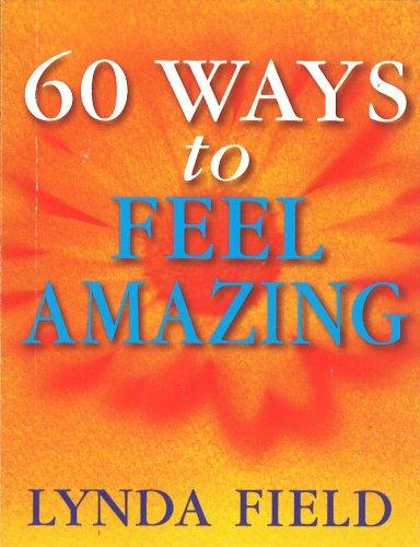 9780091857288: 60 Ways To Feel Amazing