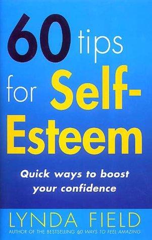 9780091857318: 60 Tips for Self Esteem