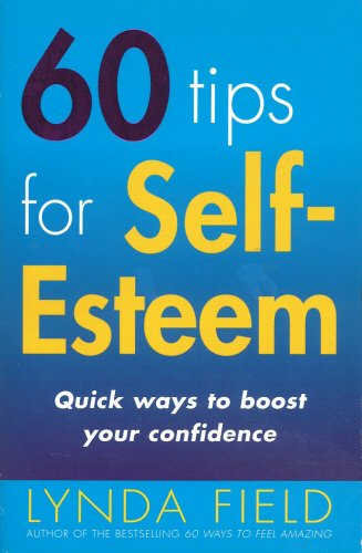 9780091857318: 60 Tips For Self-Esteem: Quick Ways to Boost Your Confidence