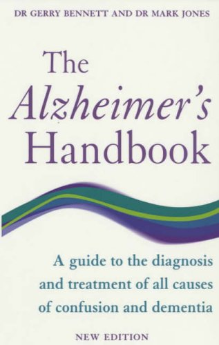 9780091857387: The Alzheimer's Handbook: A Guide to the Diagnosis and Treatment of All Causes of Confusion and Dementia