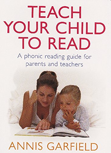 9780091857400: Teach Your Child To Read: A Phonic Reading Guide for Parents and Teachers