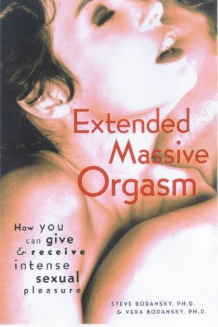 9780091857431: Extended Massive Orgasm: How You Can Give and Receive Intense Sexual Pleasure