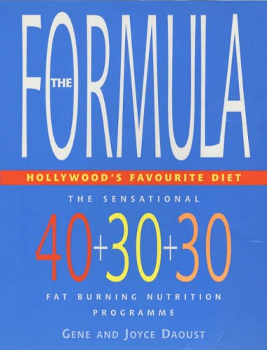 9780091857448: The Formula - Hollywood's Favourite Diet: The Sensational 40-30-30 Fat Burning Nutrition Programme