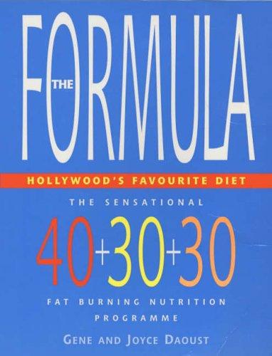 9780091857448: The Formula: The Sensational 40-30-30 Fat Burning Nutrition Programme