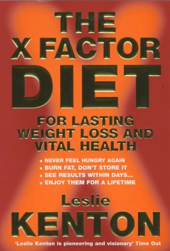 9780091857455: The X-factor Diet: For Lasting Weight Loss and Vital Health
