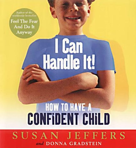 9780091857479: I Can Handle it: How to Have a Confident Child