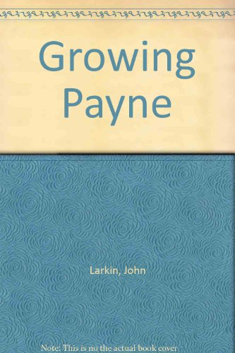 9780091858568: Growing Payne