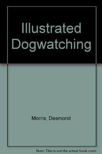 9780091862480: Illustrated Dogwatching