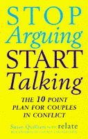9780091862626: Stop Arguing, Start Talking: 10 Point Plan for Couples in Conflict (Relate Guides)