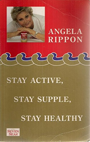 9780091862671: Stay Active, Stay Supple, Stay Healthy