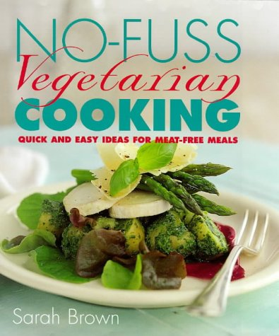 9780091863203: No-fuss Vegetarian Cooking: Quick and Easy Ideas for Meat-free Meals