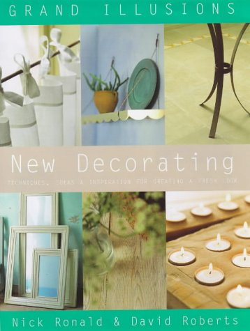 9780091863630: Grand Illusions New Decorating: Techniques, Ideas and Inspiration for Creating a Look - Mediterranean, Scandinavian, Natural, Eastern