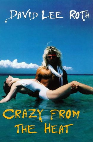 Crazy from the Heat: David Lee Roth