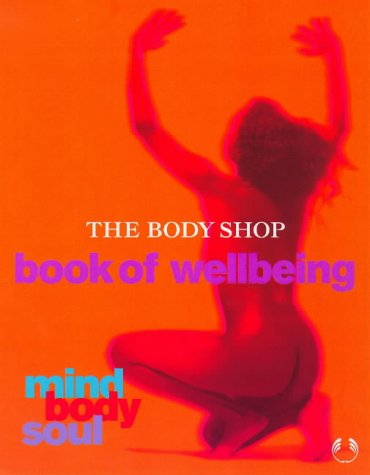9780091864118: Mind, Body and Soul: Body Shop Book of Well-being