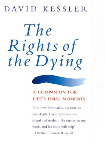 9780091864132: The Rights of the Dying: A Companion for Life's Final Moments