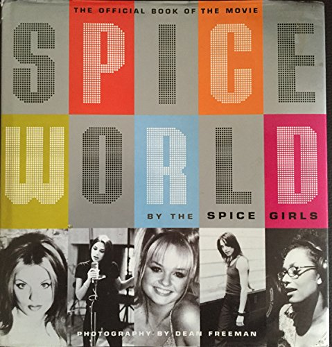 9780091864200: '''SPICEWORLD'': THE OFFICIAL BOOK OF ''SPICEWORLD'' - THE ''SPICE GIRLS'' MOVIE'