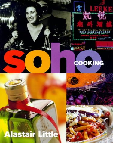 9780091864224: Soho Cooking