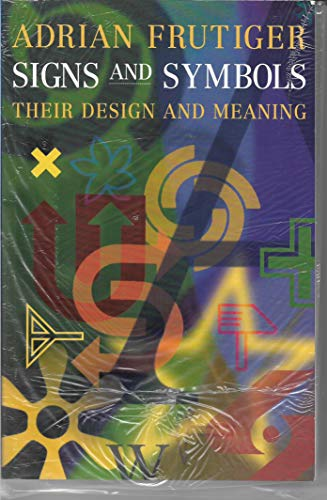 9780091864828: Signs and Symbols: Their Design and Meaning