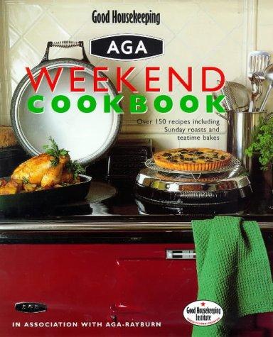 9780091865023: Good Housekeeping Weekend Aga Cookbook