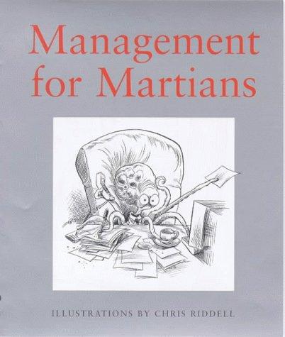 Management for Martians: Riddell, Chris