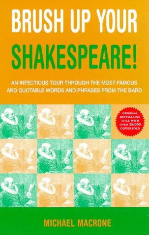 9780091865276: Brush Up Your Shakespeare! (Michael Macrone)