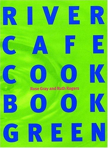 9780091865436: The River Cafe Green Cookbook