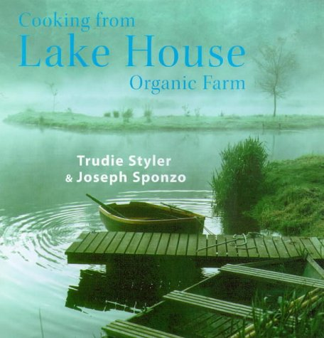 9780091865474: Cooking from Lake House Organic Farm